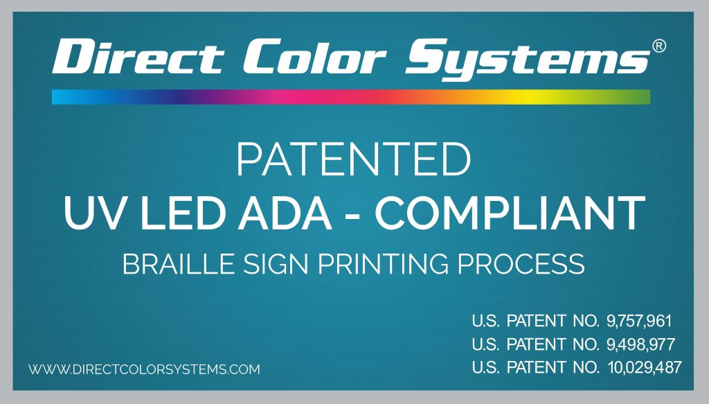 Direct Color Systems Patented UV LED ADA - Compliant Braille Sign Printing Process